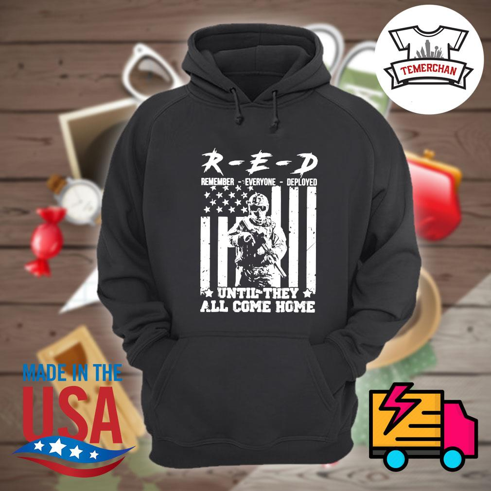 R-E-D remember everyone deployed until they come home s Hoodie