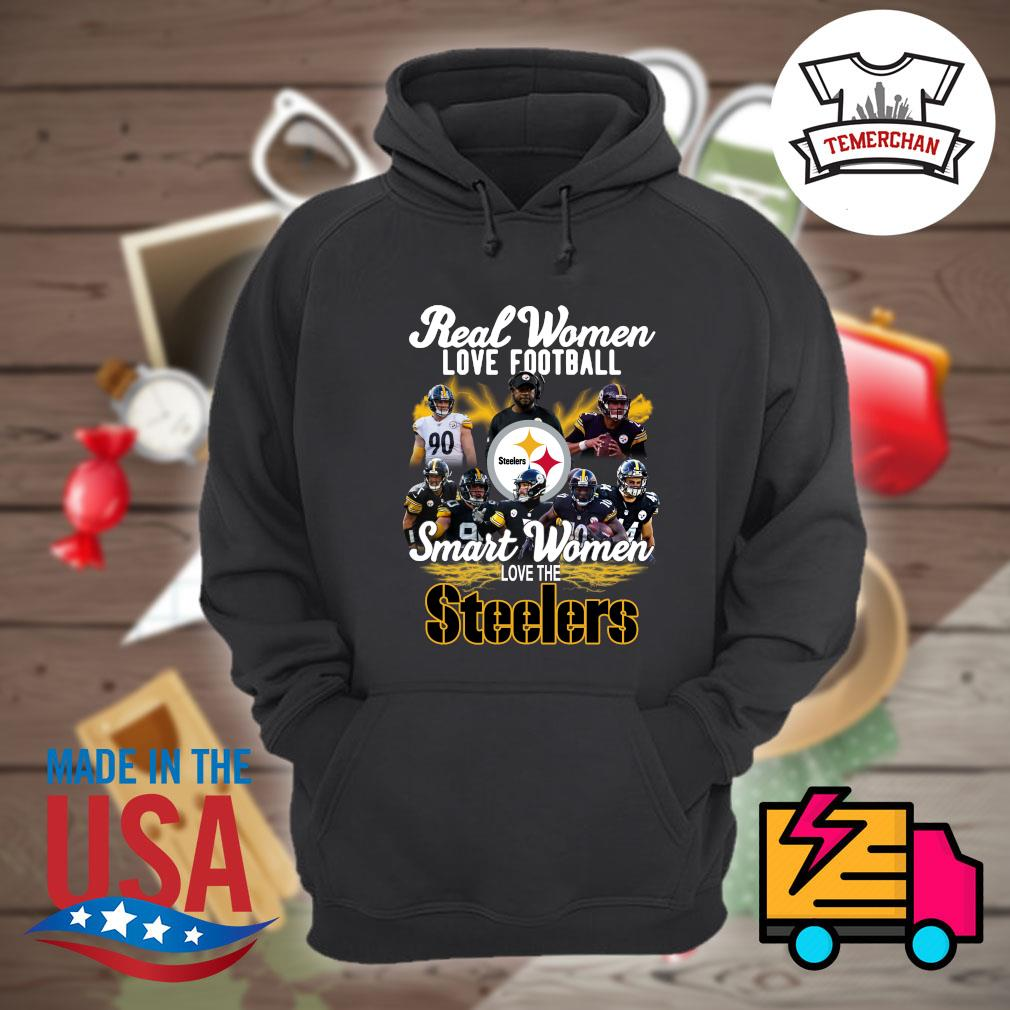 Real women love football smart women love the Steelers s Hoodie