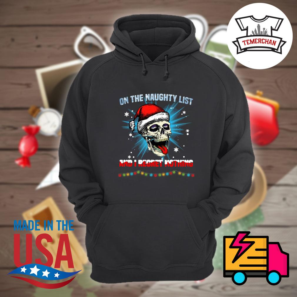 Skull Sugar on the naughty list and I regret nothing Christmas s Hoodie