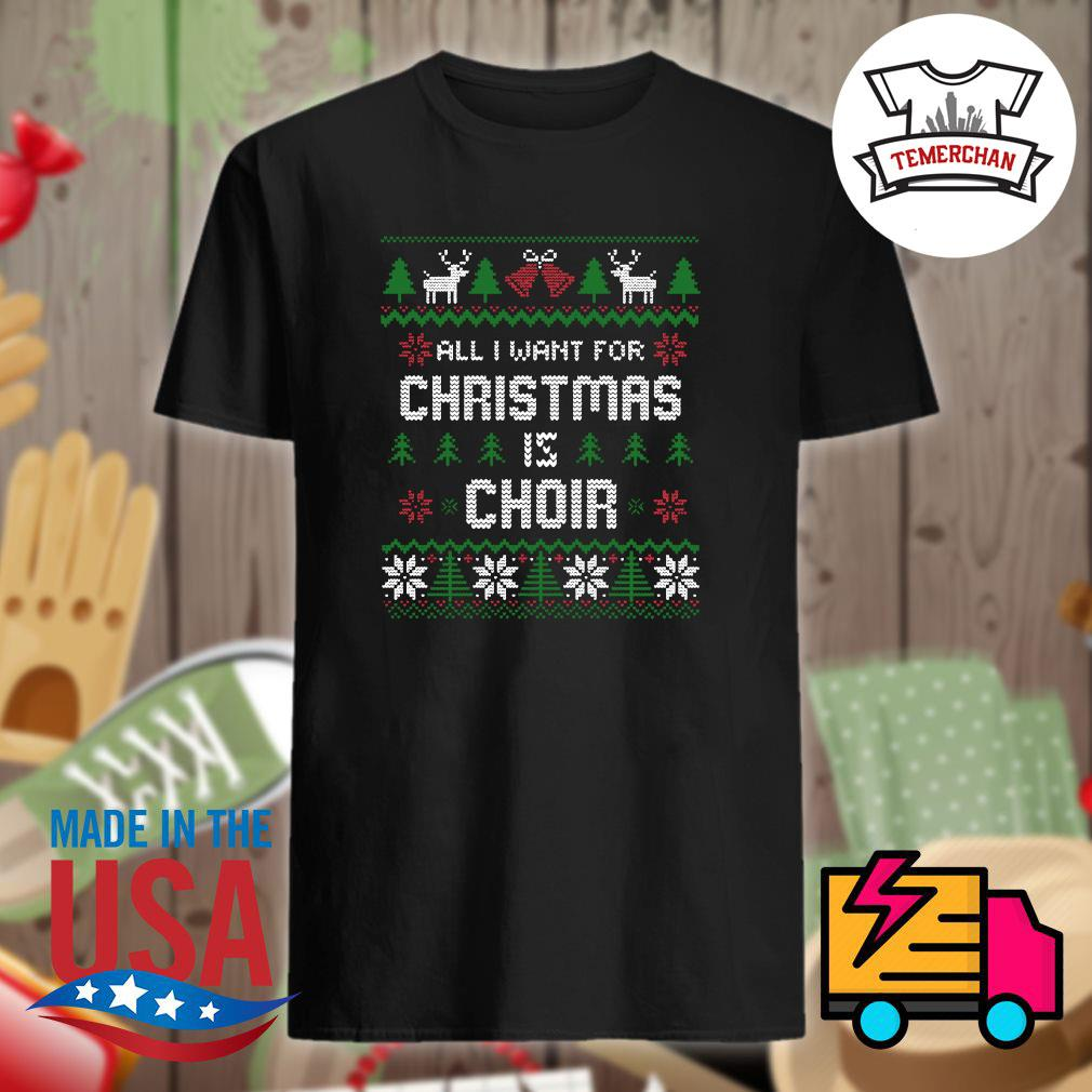 All I want for Christmas is Choir ugly Christmas sweater