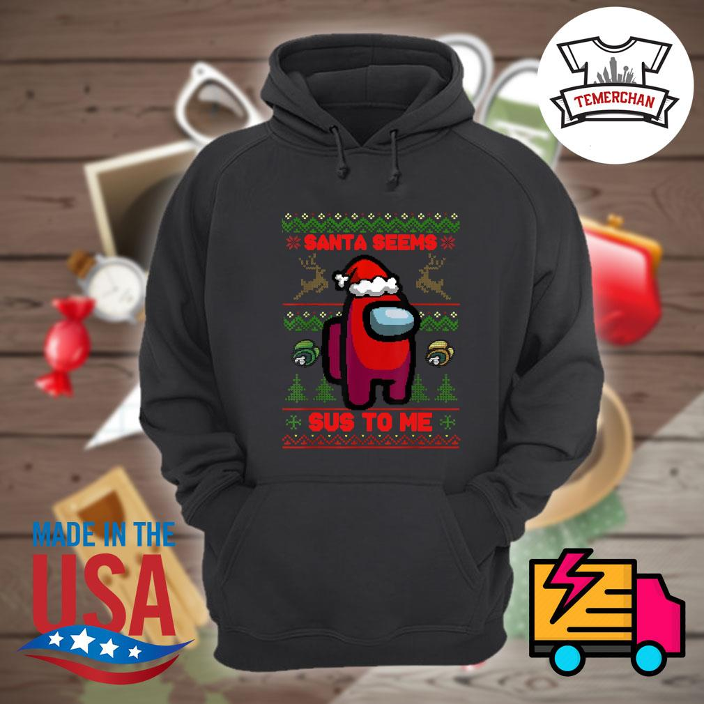 Among Us Santa seems Sus to me ugly Christmas sweater Hoodie
