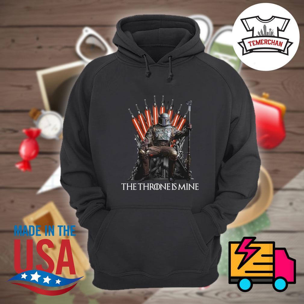 The Mandalorian the Throne is mine s Hoodie