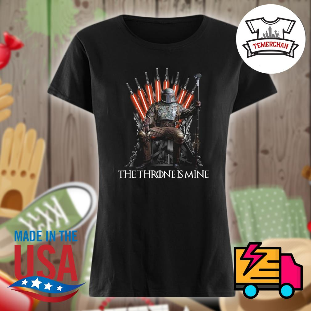 The Mandalorian the Throne is mine s Ladies t-shirt