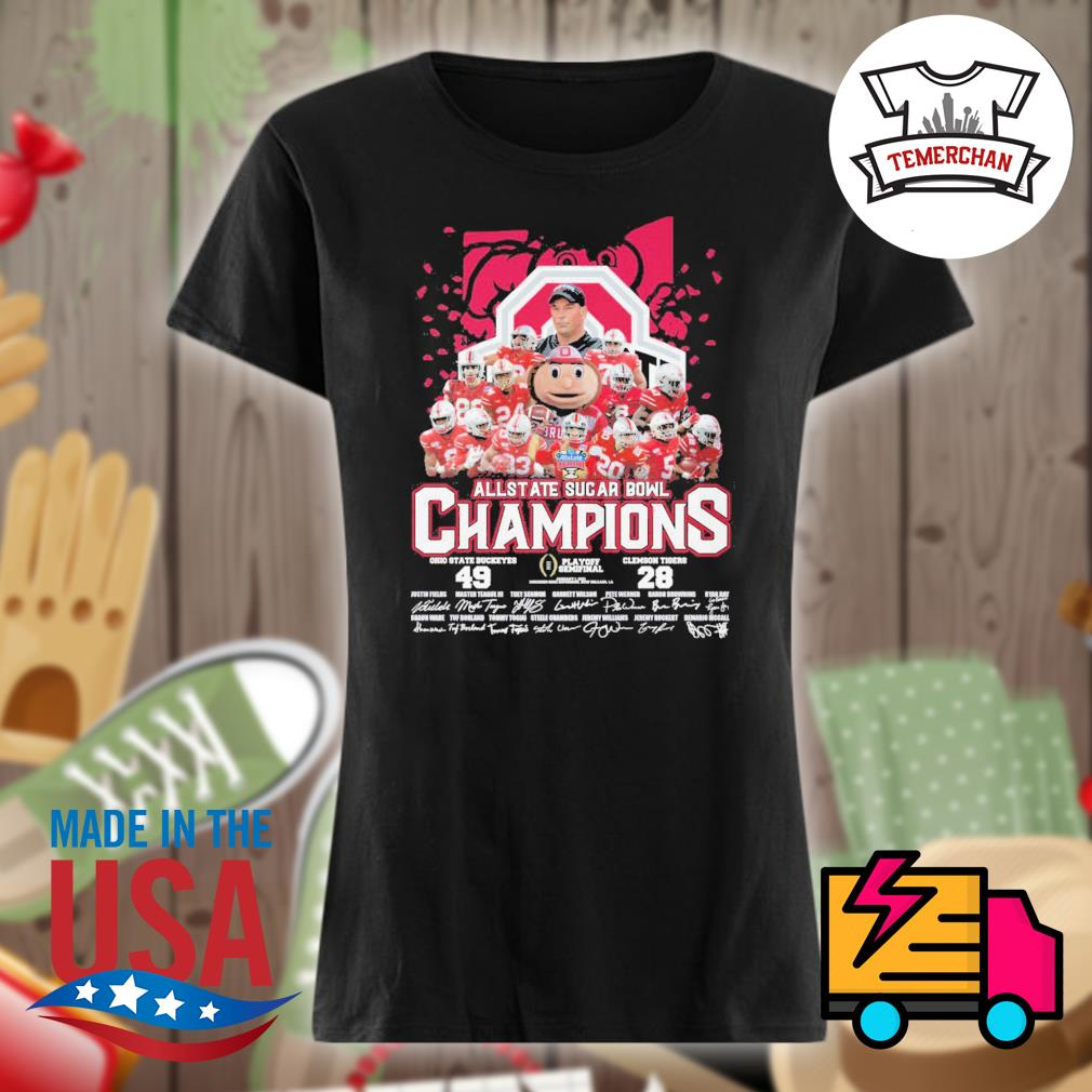 All State Sugar Bowl Champions Ohio State Buckeyes 49 Clemson Tigers 28 signatures s Ladies t-shirt