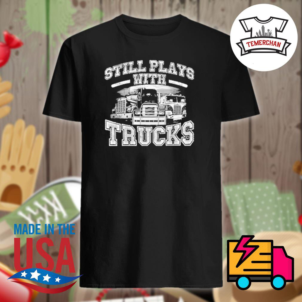 Still plays with Trucks shirt