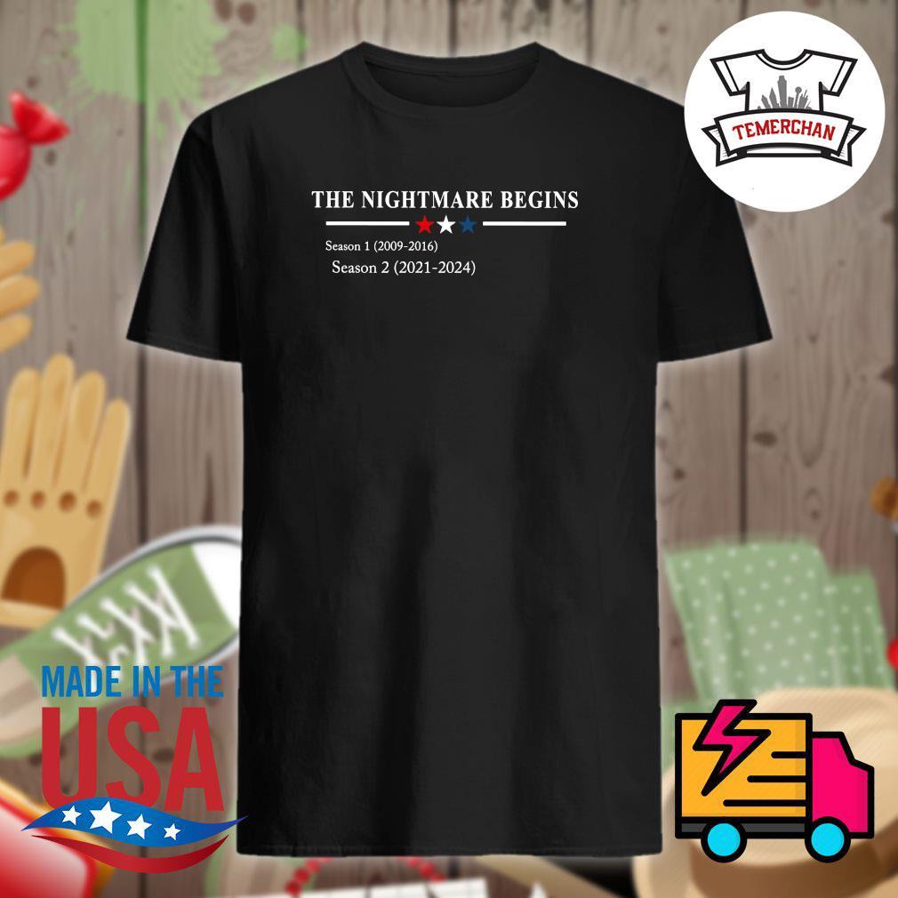 The Nightmare begins season 1 2009-2016 season 2 2021-2024 shirt
