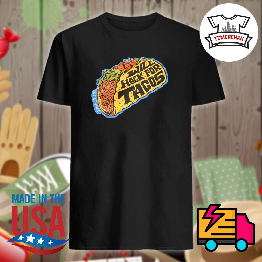 Will hack for Tacos shirt