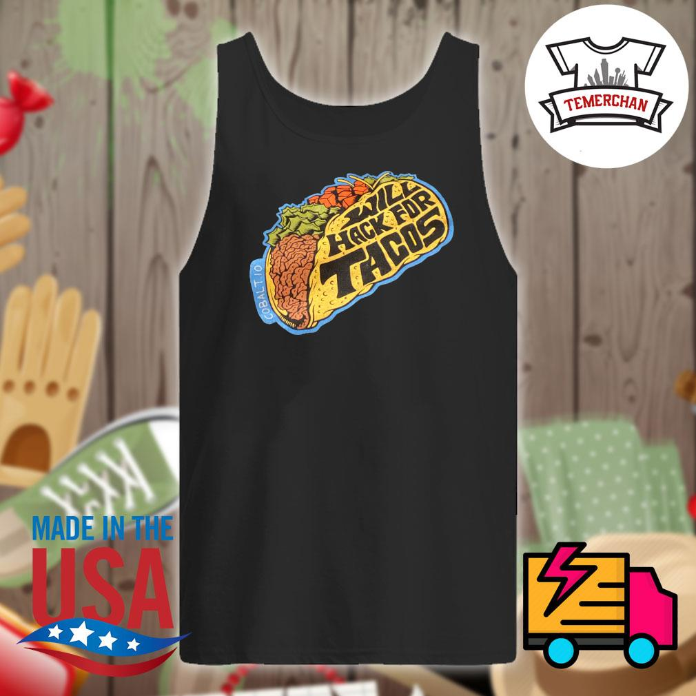 Will hack for Tacos s Tank-top