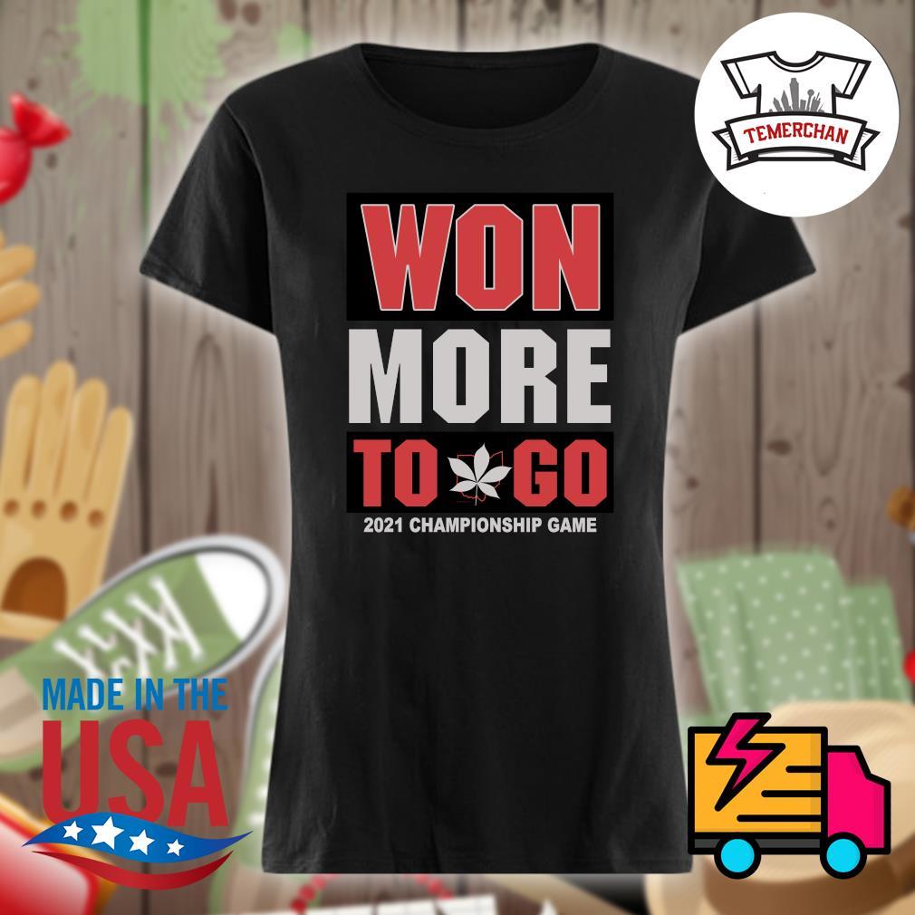 Won more to go 2021 Championship game s Ladies t-shirt